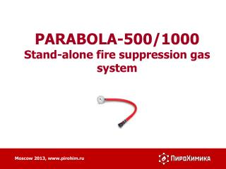 PARABOLA-500/1000  Stand-alone fire suppression gas system