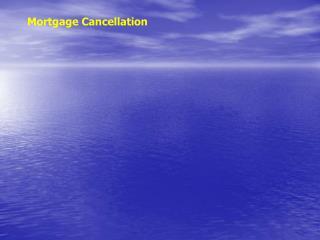 Mortgage Cancellation