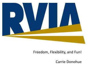Freedom, Flexibility, and Fun! Carrie Donohue