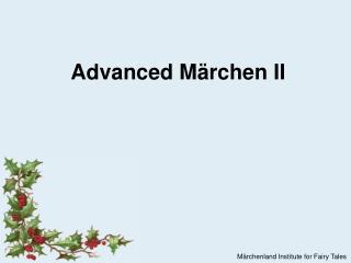 Advanced  Märchen II