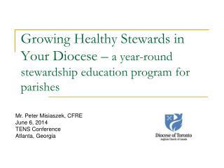 Mr. Peter Misiaszek, CFRE June 6, 2014 TENS Conference Atlanta, Georgia
