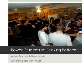 Rowan Students vs. Drinking Patterns