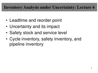 Inventory Analysis under Uncertainty: Lecture 6