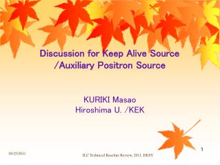 Discussion for Keep Alive Source /Auxiliary Positron Source