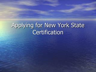 Applying for New York State Certification