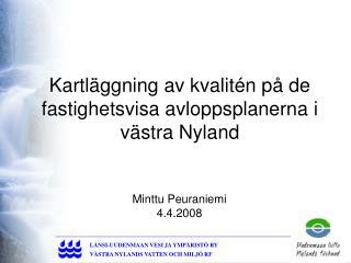 Kartläggning av kvalitén på de fastighetsvisa avloppsplanerna i västra Nyland