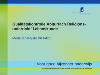 Qualitätskontrolle Abiturfach Religions- unterricht/ Lebenskunde