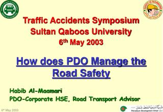 Traffic Accidents Symposium Sultan Qaboos University 6 th  May 2003