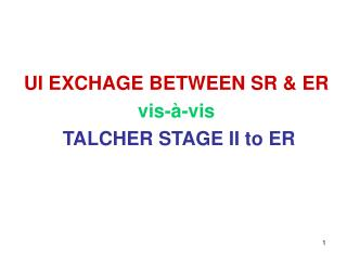 UI EXCHAGE BETWEEN SR & ER vis-à-vis TALCHER STAGE II to ER