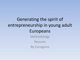 Generating the spirit of entrepreneurship in young adult Europeans