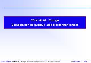 TD N° 04.01: Corrigé  Comparaison de quelque  algo d'ordonnancement
