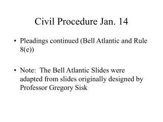 Civil Procedure Jan. 14
