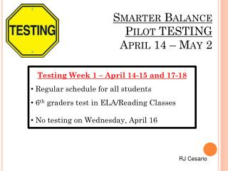 Smarter Balance  Pilot TESTING April 14 – May 2
