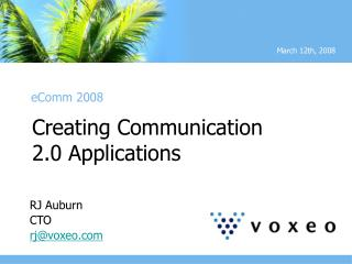 Creating Communication  2.0 Applications