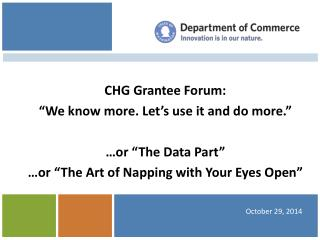 "CHG Grantee Forum: ""We know more. Let's use it and do more."" …or ""The Data Part"""