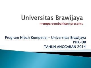 Universitas  Brawijaya mempersembahkan /presents