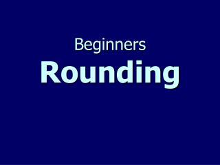 Beginners  Rounding