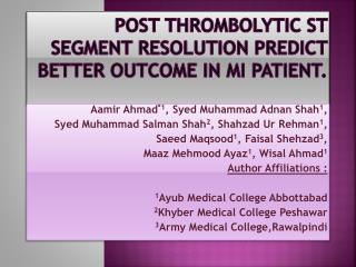 Post thrombolytic ST segment resolution predict better outcome in MI patient.