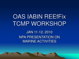 OAS IABIN REEfFix TCMP WORKSHOP