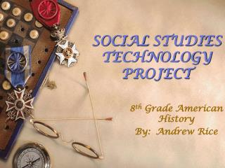 SOCIAL STUDIES TECHNOLOGY PROJECT