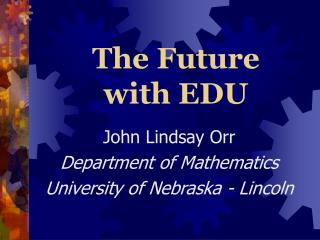 The Future with EDU