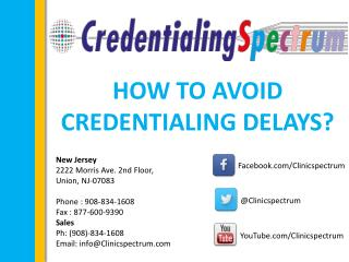 How to avoid Credentialing Delays?