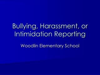 Bullying, Harassment, or Intimidation Reporting