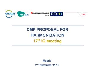CMP PROPOSAL FOR HARMONISATION 17 th  IG meeting