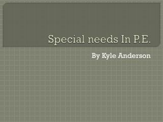 Special needs In P.E.
