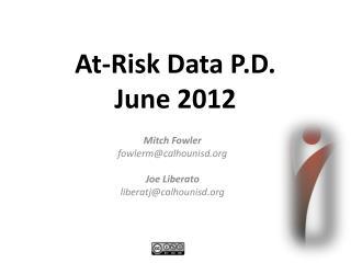 At-Risk Data P.D. June 2012