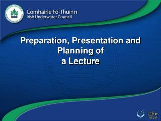 Preparation ,  Presentation and  P l anning  of  a Lecture
