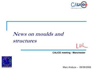 News on moulds and structures