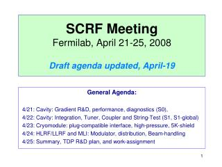 SCRF Meeting Fermilab, April 21-25, 2008 Draft agenda updated, April-19