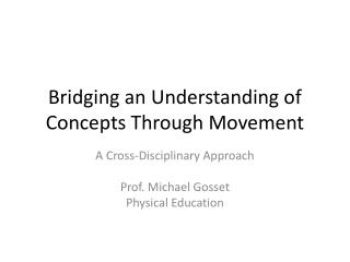 Bridging an Understanding of Concepts Through Movement