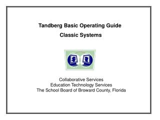 Tandberg Basic Operating Guide   Classic Systems