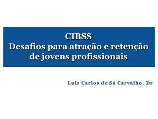 CIBSS Desafios  para atração e retenção de jovens profissionais