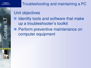 Troubleshooting and maintaining a PC