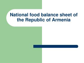 National food balance sheet of the Republic of Armenia