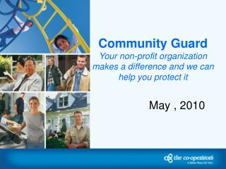 Community Guard Your non-profit organization makes a difference and we can help you protect it