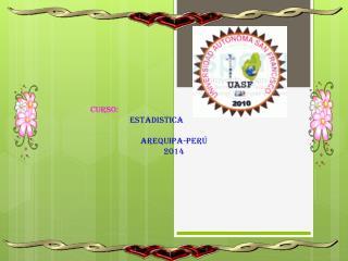 CURSO:                    ESTADISTICA AREQUIPA-PERÚ 2014