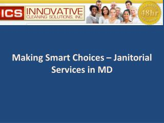 Making smart choices – Janitorial services in MD