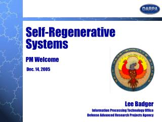 Self-Regenerative Systems PM Welcome  Dec. 14, 2005