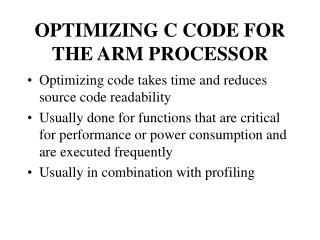 OPTIMIZING C CODE FOR THE ARM PROCESSOR