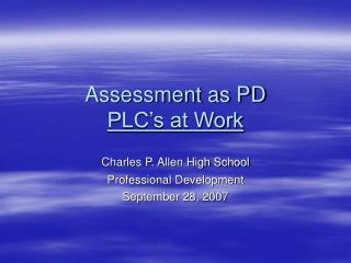 Assessment as PD PLC's at Work