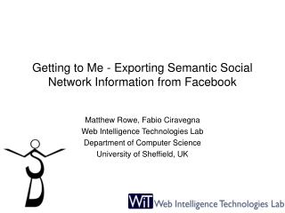 Getting to Me - Exporting Semantic Social Network Information from Facebook
