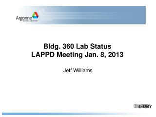 Bldg. 360 Lab Status LAPPD Meeting Jan. 8, 2013