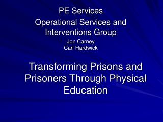Transforming Prisons and Prisoners Through Physical Education