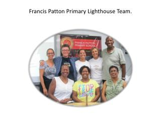 Francis Patton Primary Lighthouse Team.