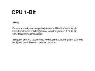 AMAÇ Bu sunumda 4 yazıcı (register) üzerinde RAM hafızada kayıtlı