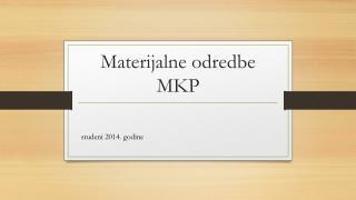 Materijalne odredbe MKP